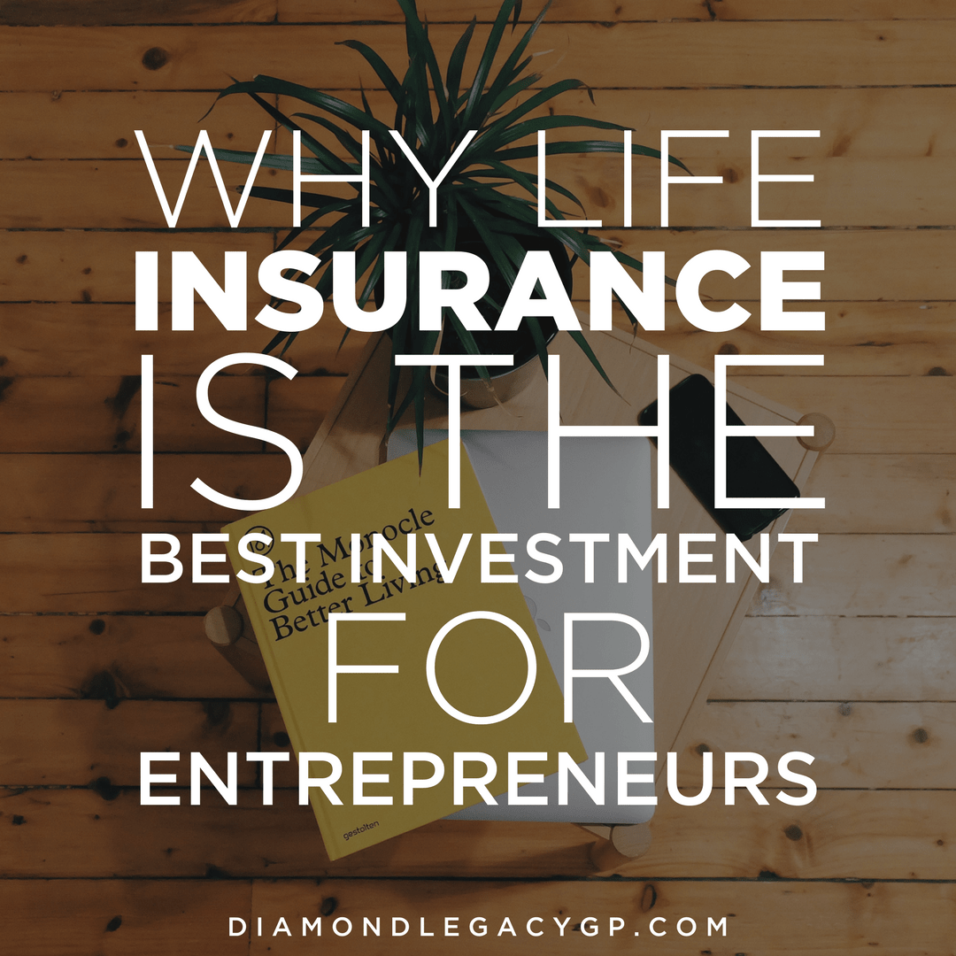 Why Life Insurance is the Best Investment for Entrepreneurs