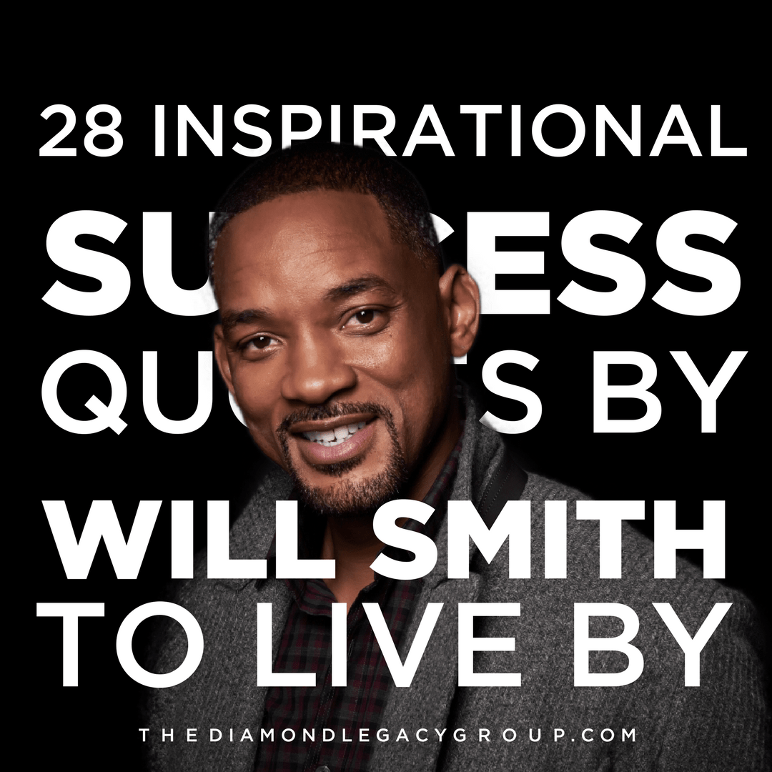 25 Baby Names That Spell Career Success: 28 Inspirational Success Quotes By Will Smith To Live By